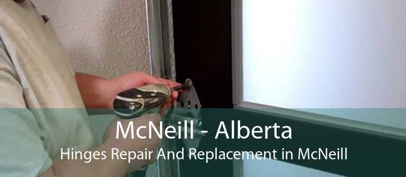 McNeill - Alberta Hinges Repair And Replacement in McNeill
