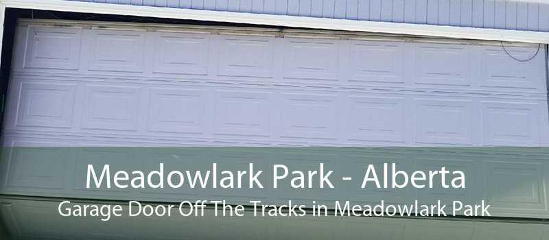Meadowlark Park - Alberta Garage Door Off The Tracks in Meadowlark Park