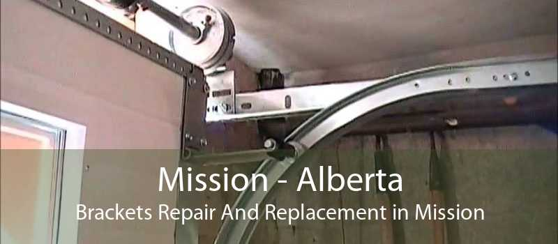 Mission - Alberta Brackets Repair And Replacement in Mission