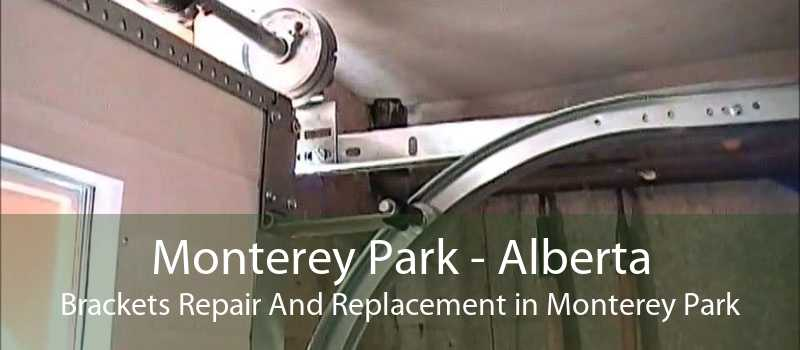 Monterey Park - Alberta Brackets Repair And Replacement in Monterey Park