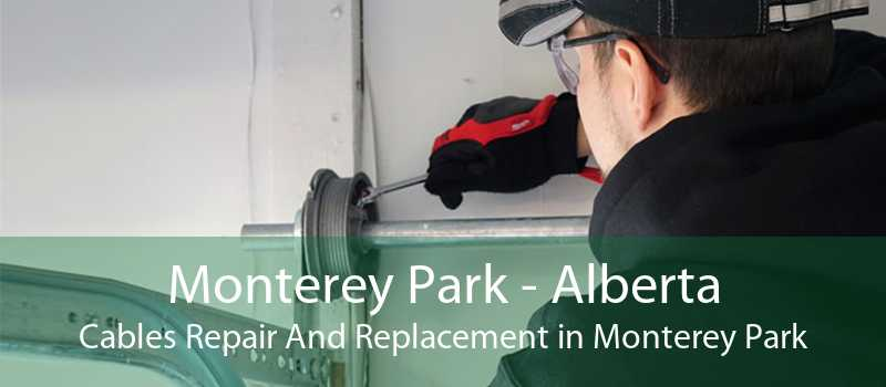 Monterey Park - Alberta Cables Repair And Replacement in Monterey Park