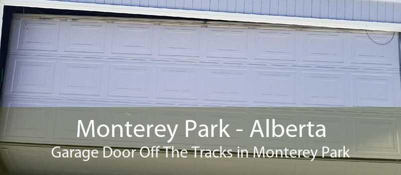 Monterey Park - Alberta Garage Door Off The Tracks in Monterey Park