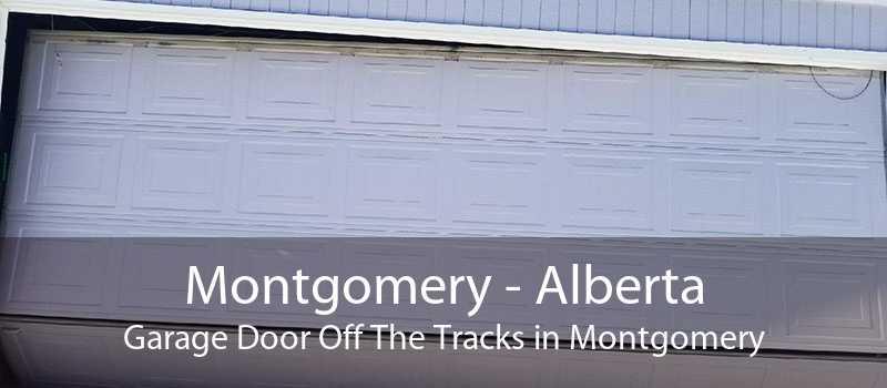 Montgomery - Alberta Garage Door Off The Tracks in Montgomery