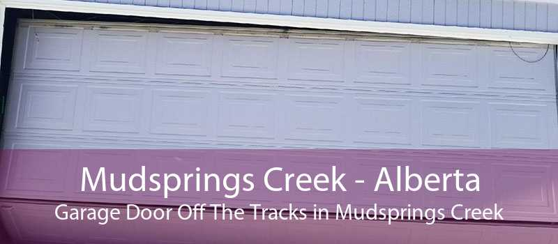 Mudsprings Creek - Alberta Garage Door Off The Tracks in Mudsprings Creek