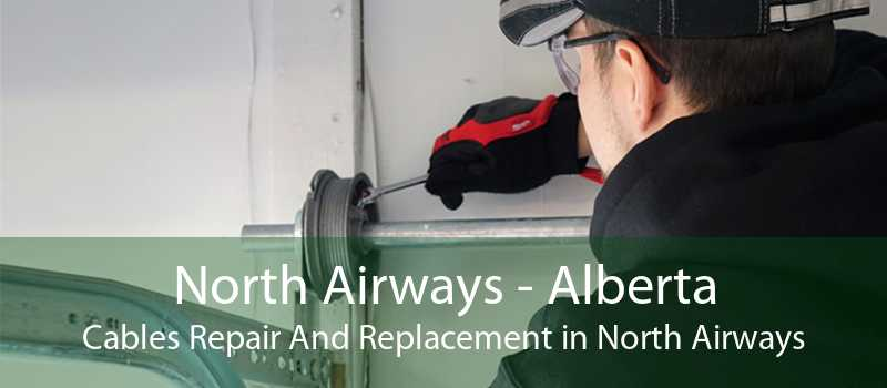 North Airways - Alberta Cables Repair And Replacement in North Airways