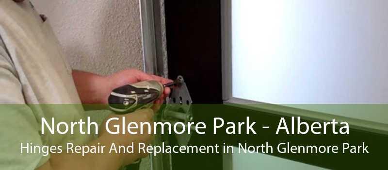 North Glenmore Park - Alberta Hinges Repair And Replacement in North Glenmore Park