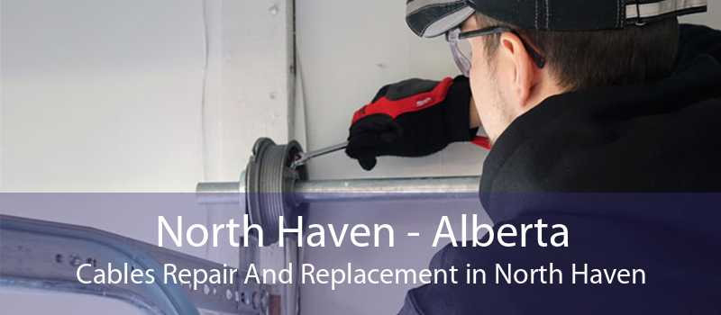 North Haven - Alberta Cables Repair And Replacement in North Haven