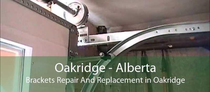 Oakridge - Alberta Brackets Repair And Replacement in Oakridge