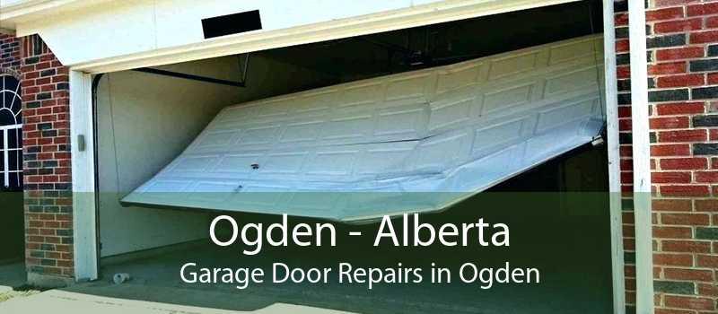 Ogden - Alberta Garage Door Repairs in Ogden