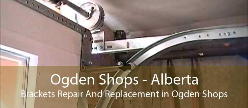 Ogden Shops - Alberta Brackets Repair And Replacement in Ogden Shops