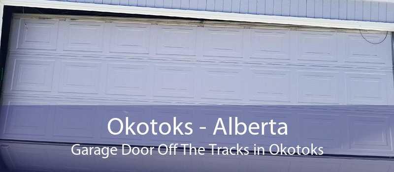 Okotoks - Alberta Garage Door Off The Tracks in Okotoks