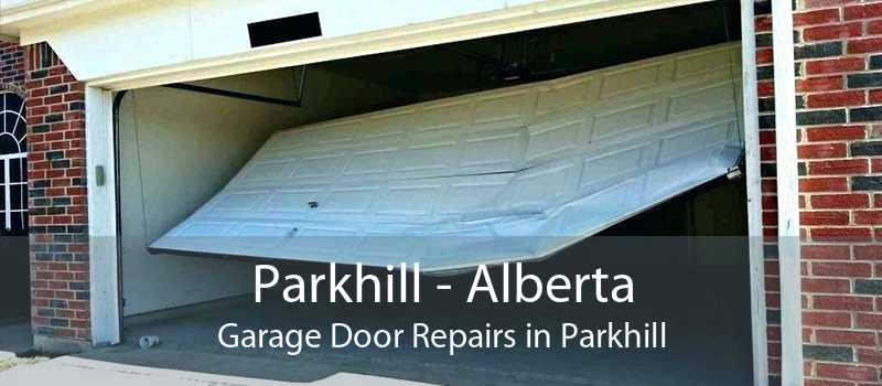 Parkhill - Alberta Garage Door Repairs in Parkhill