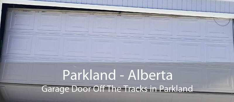 Parkland - Alberta Garage Door Off The Tracks in Parkland