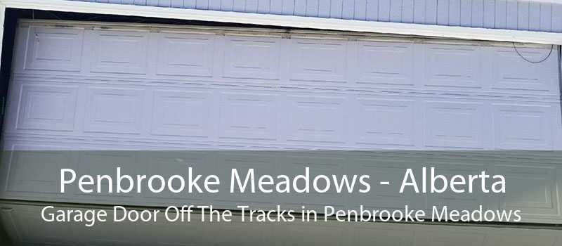 Penbrooke Meadows - Alberta Garage Door Off The Tracks in Penbrooke Meadows