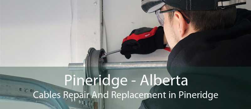 Pineridge - Alberta Cables Repair And Replacement in Pineridge