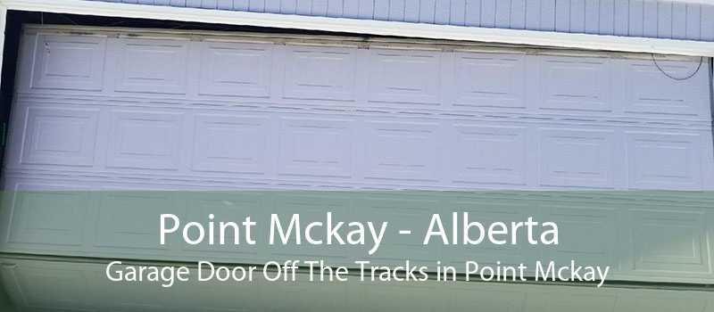Point Mckay - Alberta Garage Door Off The Tracks in Point Mckay