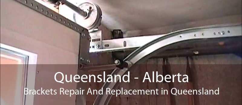 Queensland - Alberta Brackets Repair And Replacement in Queensland